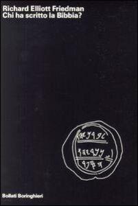 Foto Cover di Chi ha scritto la Bibbia?, Libro di Richard E. Friedman, edito da Bollati Boringhieri