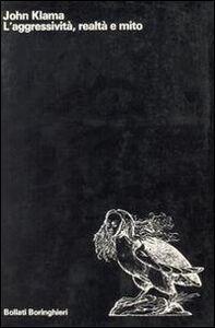 Libro L' aggressività, realtà e mito John Klama