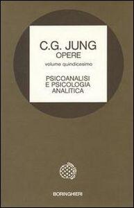 Libro Opere. Vol. 15: Psicoanalisi e psicologia analitica. Carl Gustav Jung