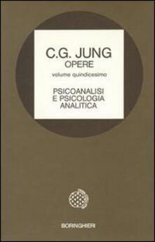 Opere. Vol. 15: Psicoanalisi e psicologia analitica. - Carl Gustav Jung - copertina