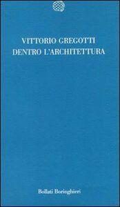 Libro Dentro l'architettura Vittorio Gregotti