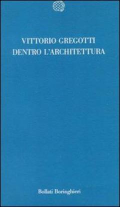 Online In Dell'autore Vittorio Vendita Libri Gregotti qXtY86