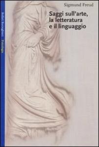 Libro Saggi sull'arte, la letteratura e il linguaggio Sigmund Freud