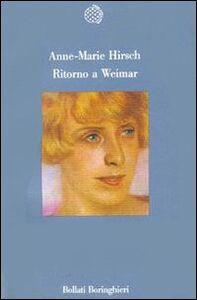 Foto Cover di Ritorno a Weimar, Libro di Anne-Marie Hirsch, edito da Bollati Boringhieri