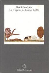 Foto Cover di La religione dell'antico Egitto, Libro di Henri Frankfort, edito da Bollati Boringhieri