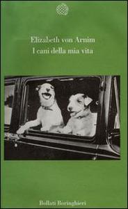 Libro I cani della mia vita Elizabeth Arnim
