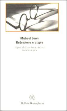 Redenzione e utopia. Figure della cultura ebraica mitteleuropea - Michael Löwy - copertina