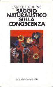 Libro Saggio naturalistico sulla conoscenza Enrico Bellone