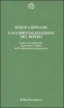 L' occidentalizzazione del mondo - Serge Latouche - copertina