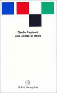 Dalla scienza all'utopia - Claudio Napoleoni - copertina