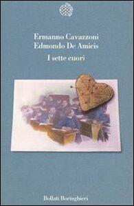 Foto Cover di I sette cuori, Libro di Ermanno Cavazzoni,Edmondo De Amicis, edito da Bollati Boringhieri