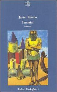 Foto Cover di I nemici, Libro di Javier Tomeo, edito da Bollati Boringhieri