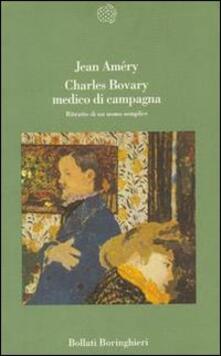 Charles Bovary medico di campagna. Ritratto di un uomo semplice - Jean Améry - copertina