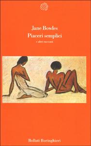 Libro Piaceri semplici e altri racconti Jane Bowles