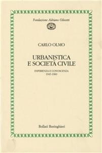 Libro Urbanistica e società civile. Esperienza e conoscenza (1945-1960) Carlo Olmo