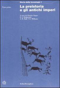 Libro Storia della tecnologia. Vol. 1: La preistoria e gli antichi imperi.