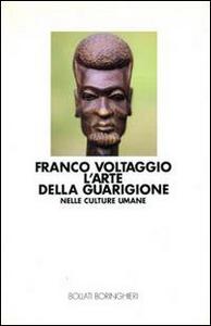 Libro L' arte della guarigione nelle culture umane Franco Voltaggio
