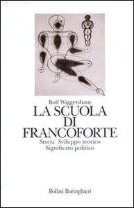 Foto Cover di La scuola di Francoforte, Libro di Rolf Wiggershaus, edito da Bollati Boringhieri