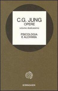 Foto Cover di Opere. Vol. 12: Psicologia e alchimia., Libro di Carl Gustav Jung, edito da Bollati Boringhieri