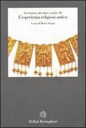 Introduzione alle culture antiche. Vol. 3: L'Esperienza religiosa antica.