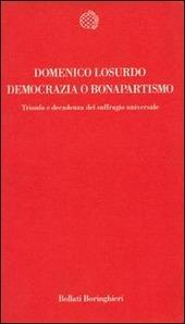 Democrazia o bonapartismo. Trionfo e decadenza del suffragio universale