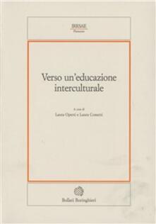 Verso un'educazione interculturale - Laura Operti,Laura Cometti - copertina