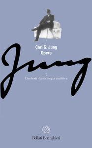 Libro Opere. Vol. 7: Due testi di psicologia analitica. Carl Gustav Jung