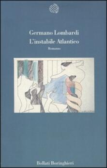 L' instabile Atlantico - Germano Lombardi - copertina