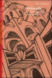 Technopoly. La resa della cultura alla tecnologia - Neil Postman - copertina