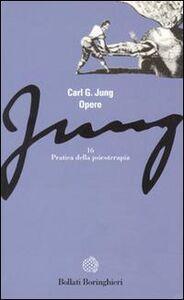Libro Opere. Vol. 16: Pratica della psicoterapia. Carl Gustav Jung