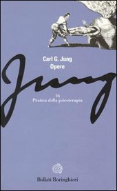Opere. Vol. 16: Pratica della psicoterapia.