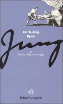 Opere. Vol. 16: Pratica della psicoterapia. - Carl Gustav Jung - copertina