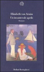 Foto Cover di Un incantevole aprile, Libro di Elizabeth von Arnim, edito da Bollati Boringhieri