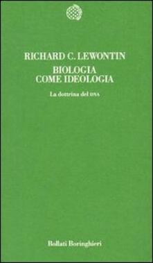 Biologia come ideologia. La dottrina del DNA.pdf