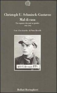 Libro Mal di casa. Un ragazzo davanti ai giudici (1941-1942) Christoph U. Schminck-Gustavus