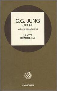 Foto Cover di Opere. Vol. 18: La vita simbolica., Libro di Carl Gustav Jung, edito da Bollati Boringhieri