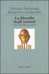 La filosofia degli automi. Origini dell'intelligenza artificiale