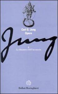Libro Opere. Vol. 8: La dinamica dell'Inconscio. Carl Gustav Jung