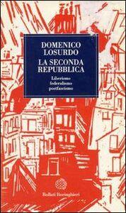 Libro La seconda Repubblica. Liberismo, federalismo, postfascismo Domenico Losurdo