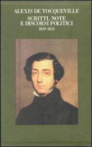 Foto Cover di Scritti, note e discorsi politici (1839-1852), Libro di Alexis de Tocqueville, edito da Bollati Boringhieri