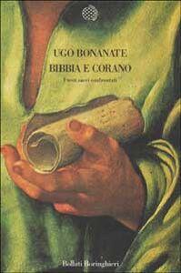 Libro Bibbia e Corano. I testi sacri confrontati Ugo Bonanate