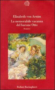 Libro La memorabile vacanza del barone Otto Elizabeth Arnim