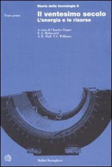 Storia della tecnologia. Vol. 6: Il ventesimo secolo. L'energia e le sue risorse. - copertina