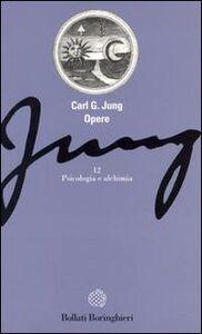 Libro Opere. Vol. 12: Psicologia e alchimia. Carl Gustav Jung