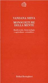 Monoculture della mente. Biodiversità, biotecnologia e agricoltura «Scientifica»