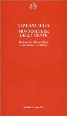 Monoculture della mente. Biodiversità, biotecnologia e agricoltura «Scientifica» - Vandana Shiva - copertina
