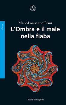 L' ombra e il male nella fiaba - Marie-Louise von Franz - copertina