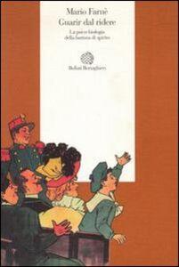 Libro Guarir dal ridere. La psico-biologia della battuta di spirito Mario Farnè