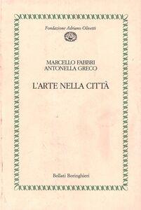 Libro L' arte nella città Marcello Fabbri , Antonella Greco