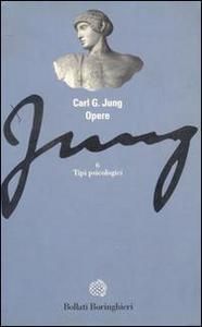 Libro Opere. Vol. 6: Tipi psicologici. Carl Gustav Jung